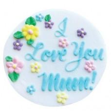 I Love You Mum Gumpaste Plaque - 75mm