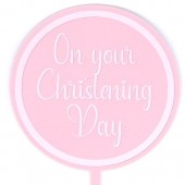 Printed Acrylic Paddle - On Your Christening Day Pink