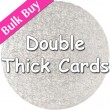 Double Thick Cards