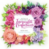 Immaculate Confections - Book One: Sugar Flowers