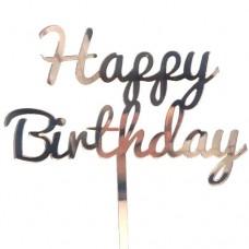 Rose Gold Happy Birthday Cake Topper - Mirror Acrylic
