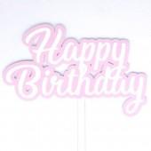 Printed Acyrlic Happy Birthday Topper - Baby Pink