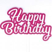 Printed Acyrlic Happy Birthday Topper - Hot Pink