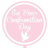 Printed Acyrlic Paddle - On Your Confirmation Day Pink