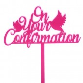 On Your Confirmation Topper - Hot Pink Acrylic